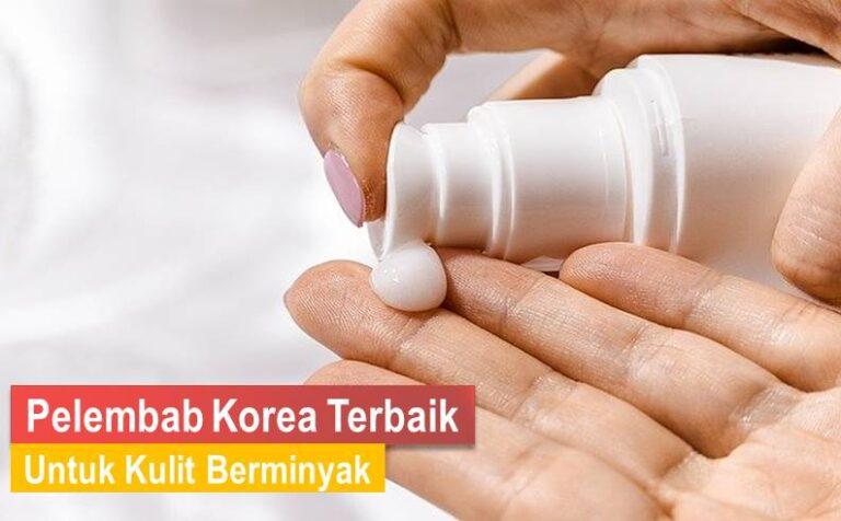 pelembab korea untuk kulit berminyak.