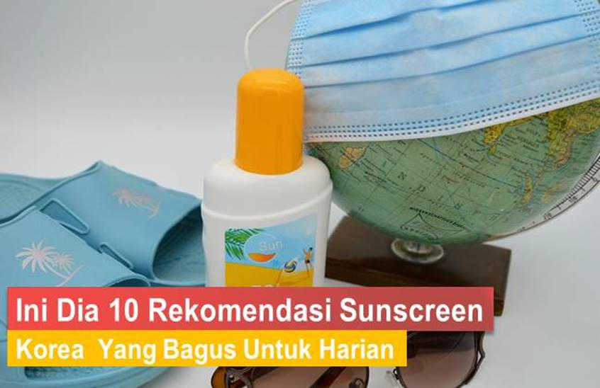 sunscreen korea yang bagus