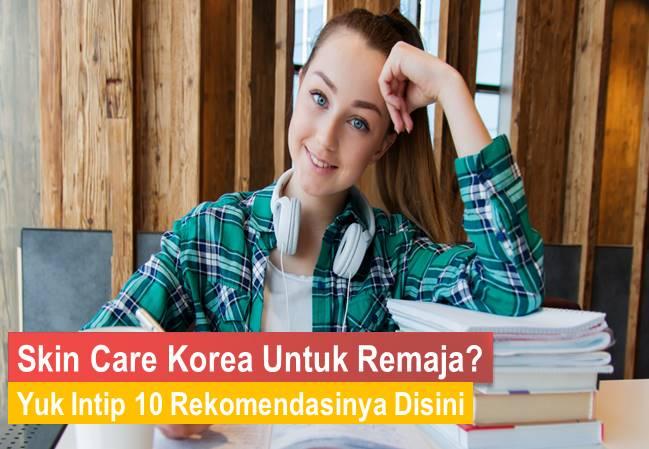 Skin Care Korea Untuk Remaja