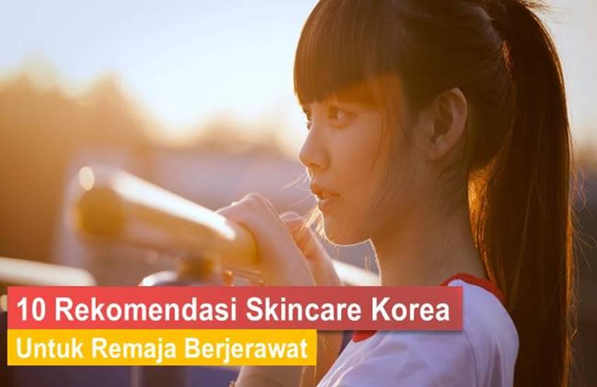 Skincare Korea Untuk Remaja Berjerawat