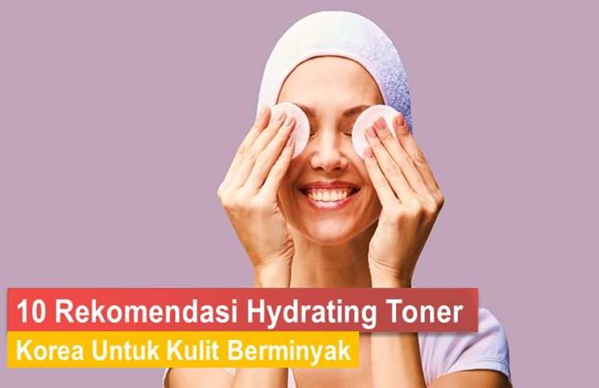 Hydrating Toner Korea Untuk Kulit Berminyak