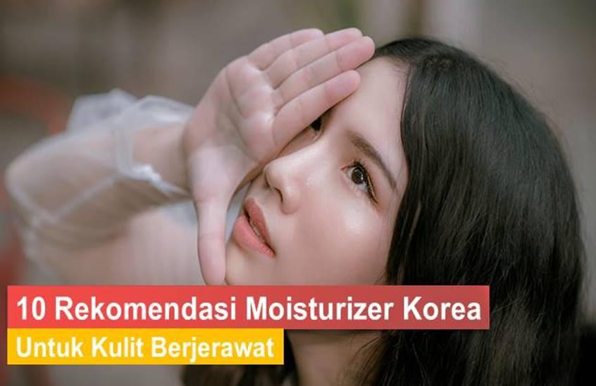 Moisturizer Korea Untuk Kulit Berjerawat