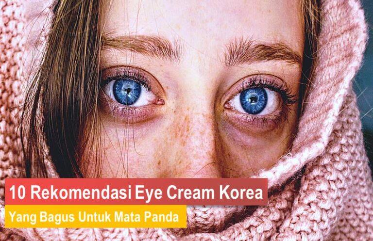 Eye Cream Korea Yang Bagus Untuk Mata Panda