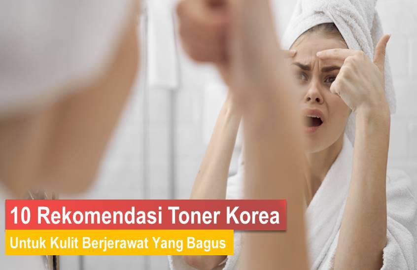 Toner Korea Untuk Kulit Berjerawat