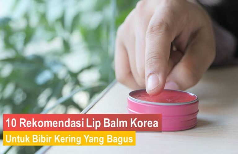 Lip Balm Korea Untuk Bibir Kering